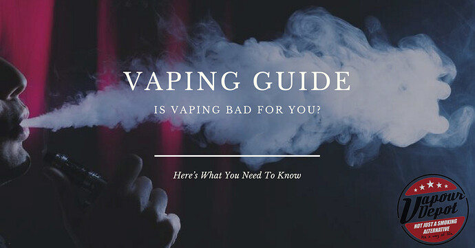 Is%20Vaping%20Bad%20For%20You